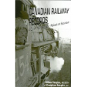 Canadian Railway Records – A Guide for Genealogists – Revised and Expanded