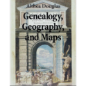 Genealogy, Geography, and Maps: Using Atlases and Gazetteers to Find Your Family