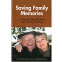 Saving Family Memories ; A Step-By-Step Guide to Interviewing Relatives