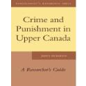 Crime and Punishment in Upper Canada - A Researcher's Guide (eBook)