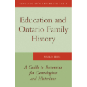 Education and Ontario Family History - A Guide to Resources for Genealogists and Historians (eBook)