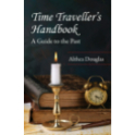 Time Traveller's Handbook - A Guide to the Past (eBook)