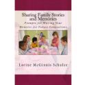 Sharing Family Stories and Memories: Prompts for Writing Your Memoirs for Future Generations (eBook)