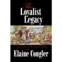 The Loyalist Legacy (The Loyalist Trilogy Book 3) (eBook)