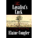 The Loyalist's Luck (The Loyalist Trilogy Book 2) (eBook)